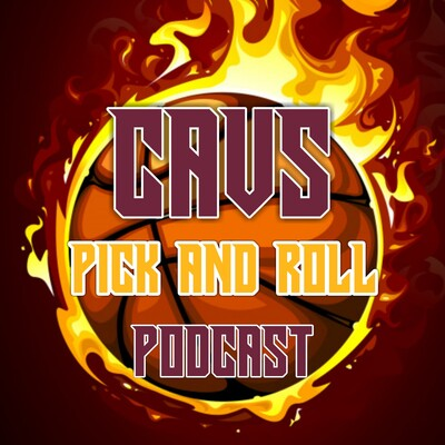 Cavs Pick and Roll Podcast