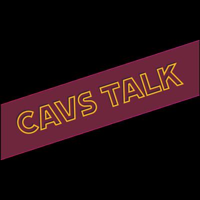 Cavs Talk