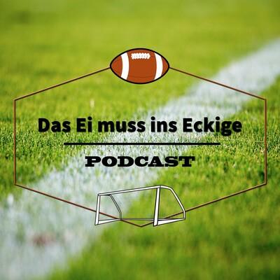 Das Ei muss ins Eckige - Podcast