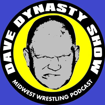 Dave Dynasty Show Midwest wrestling podcast