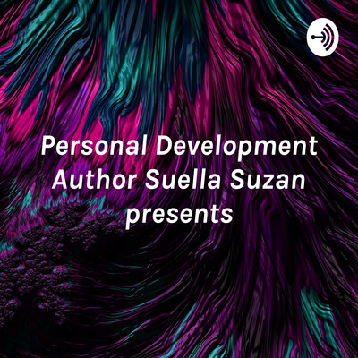 Personal Development Author Suella Suzan presents - Words Of Encouragent