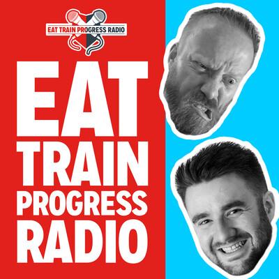 Eat, Train, Progress Radio