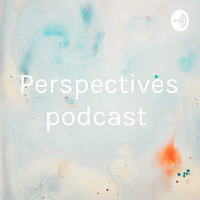 Perspectives podcast