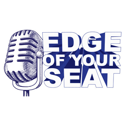 Edge of Your Seat Podcast