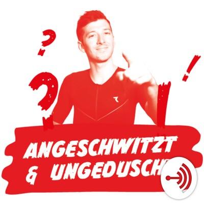 Angeschwitzt und ungeduscht - der Podcast über Ausdauersport mit Felix Hentschel