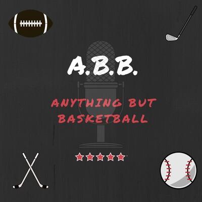 Anything But Basketball