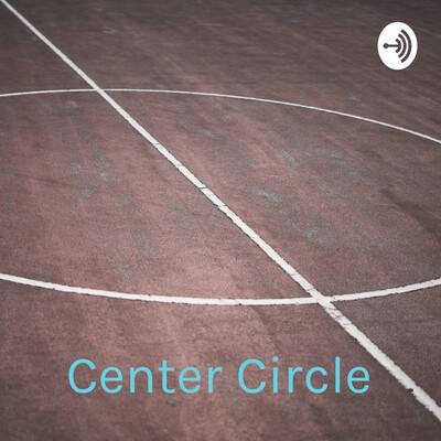 Center Circle: A Women's Basketball Podcast