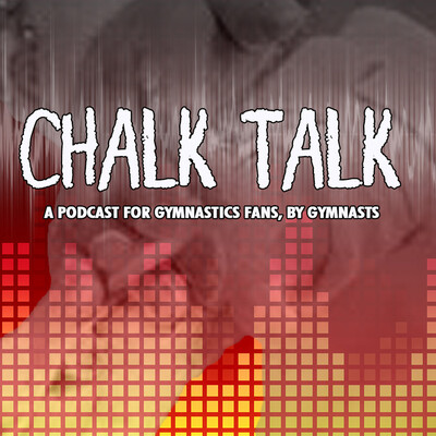 Chalk Talk - The Gymnastics Podcast
