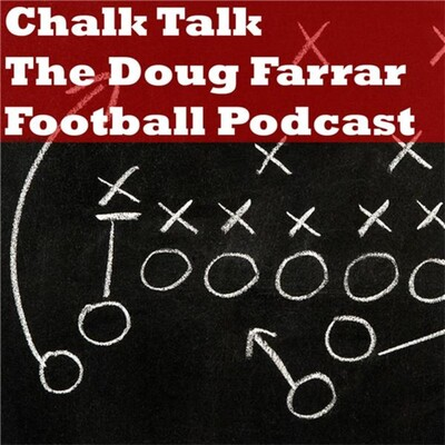 Chalk Talk: Doug Farrar Football Podcast
