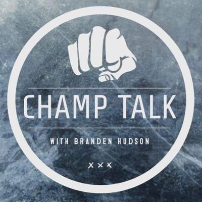 Champ Talk with Branden Hudson