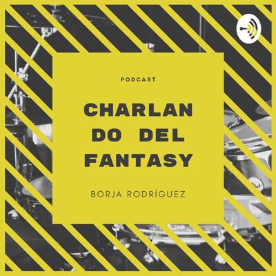 Charlando del Fantasy