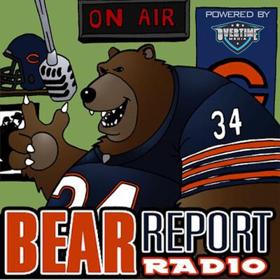 Bear Report Radio Podcast: Chicago Bears