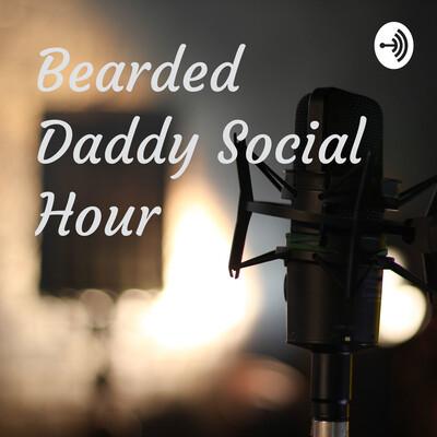 Bearded Daddy Social Hour