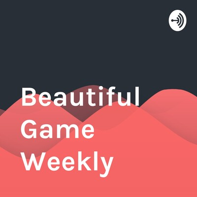 Beautiful Game Wrap-Up