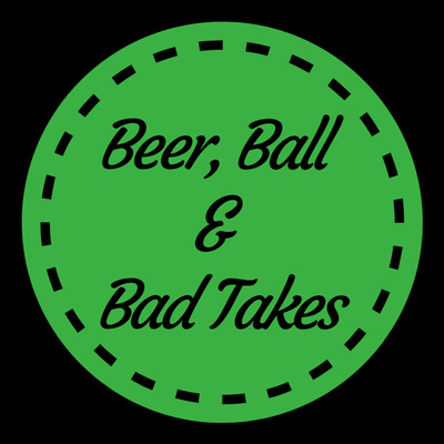 Beer, Ball, and Bad Takes