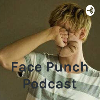 Face Punch Podcast