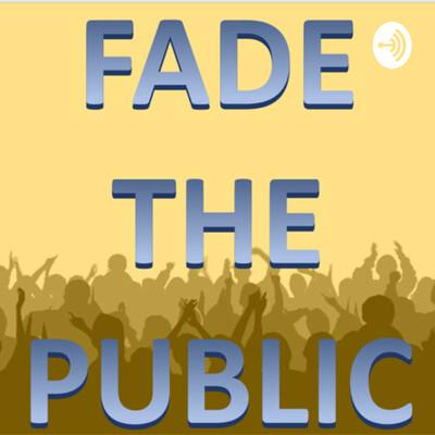 Fade the Public