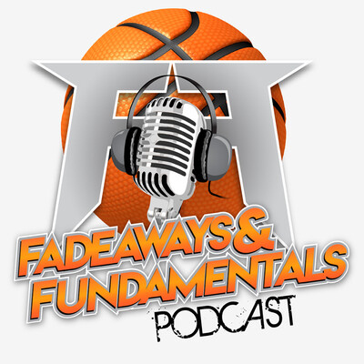 Fadeaways and Fundamentals podcast