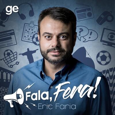 Fala, Fera! - Eric Faria