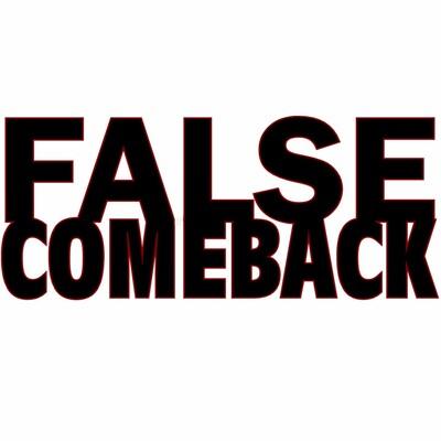 False Comeback