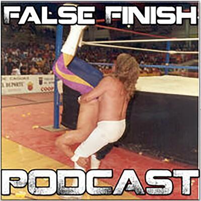 False Finish Pro Wrestling Podcast