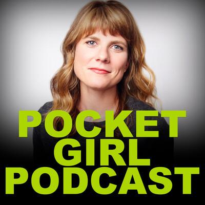 Pocket Girl Podcast