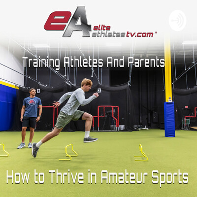Elite Athletes TV: Training Parents And Young Athletes How To Thrive In Amateur Sports