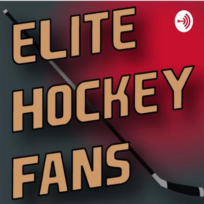 Elite Hockey Fans Podcast