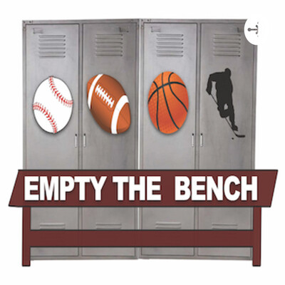 Empty the Bench: A Sports Talk Podcast