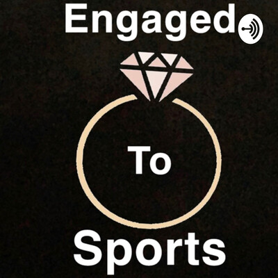 Engaged To sports