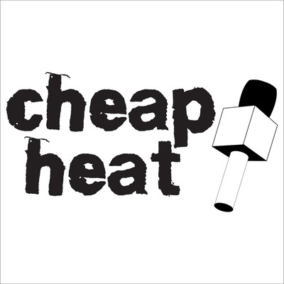 Cheap Heat Podcast