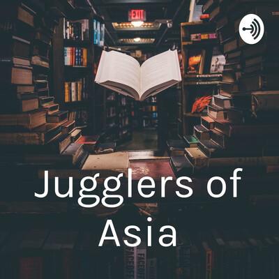 Jugglers of Asia