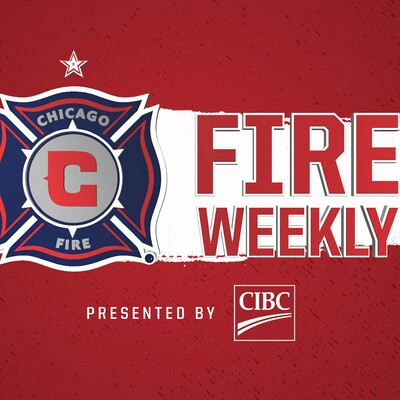 Chicago Fire Weekly presented by CIBC