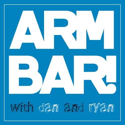 ARM BAR! With Dan and Ryan