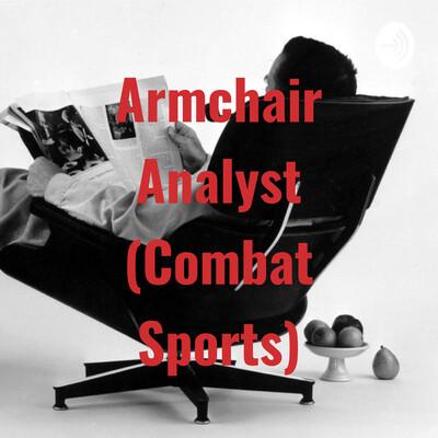 Armchair Analyst (Combat Sports)