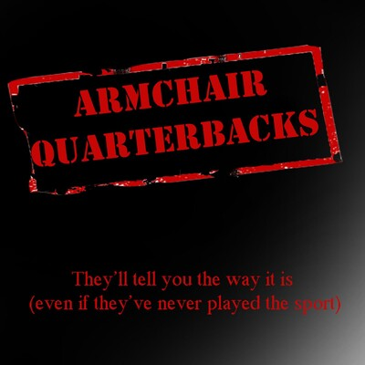 Armchair Quarterbacks