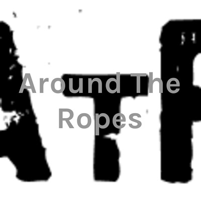 Around The Ropes