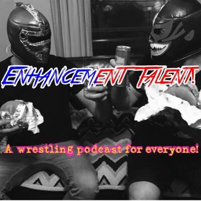 Enhancement Talent! with Dan and Evan