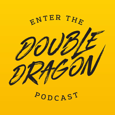 Enter The Double Dragon podcast