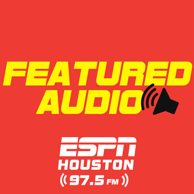 ESPN Houston 97.5 FM Featured Audio