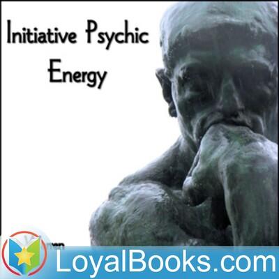 Initiative Psychic Energy by Warren Hilton