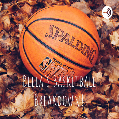 Bella's Basketball Breakdown!