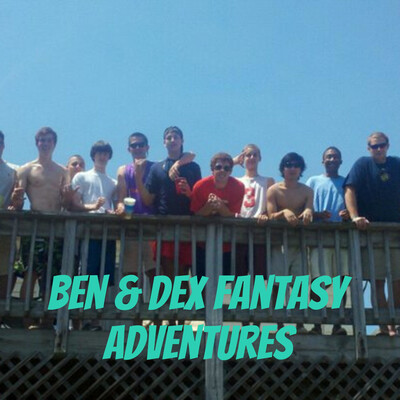 Ben & Dex Fantasy Adventures: A Bro Flow Affair