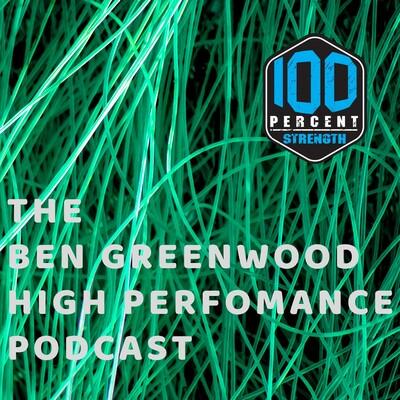 Ben Greenwood High Performance Podcast