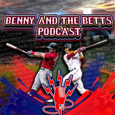 Benny and the Betts Podcast (Red Sox)