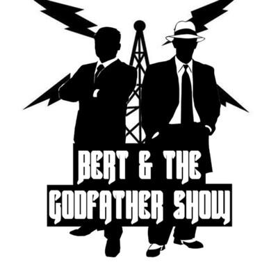 Bert & the Godfather Show