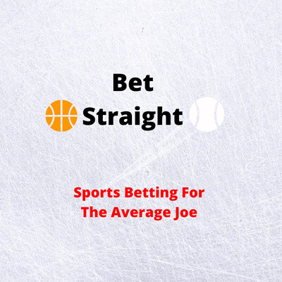 Bet Straight: Sports Betting For The Average Joe