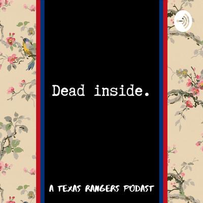 Dead Inside: A Texas Rangers Podcast