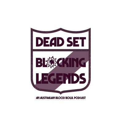 Dead Set Blocking Legends