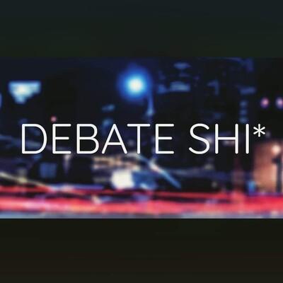 Debate Shit